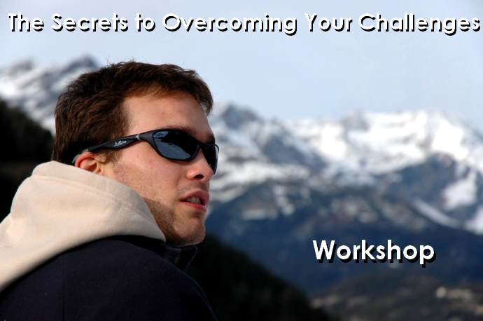 The Secret to Overcoming Your Challenges Workshop