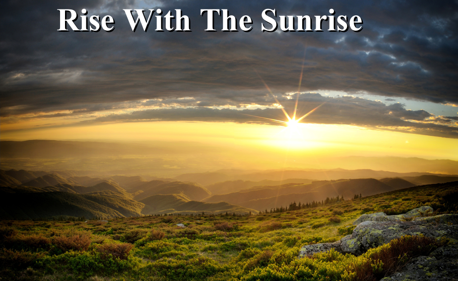 Rise With The Sunrise