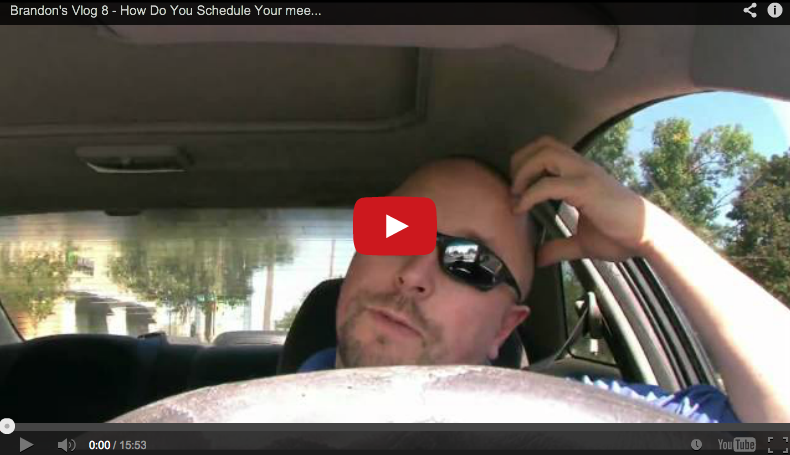 Brandon's Video Log 8 How Do You Schedule Your meetings
