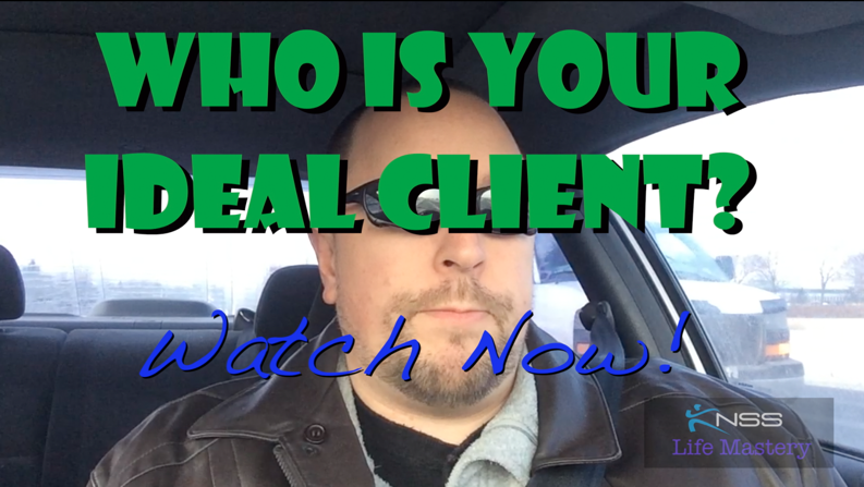 Who Is Your Ideal Client and Why? KNSS Life Mastery Episode 2