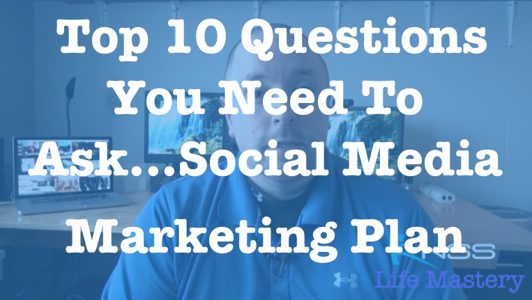 Top 10 Questions You Need To Ask Before Creating A Social Media Marketing Plan