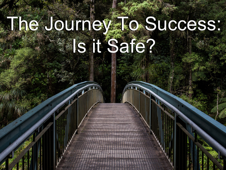 The Journey To Success: Is It Safe?