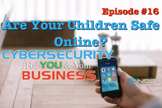 Are Your Children Safe Online?- Cybersecurity for You and Your Business EP #16