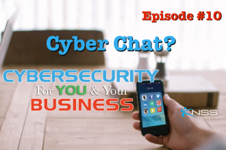 Cyber-Chat Cybersecurity For You and Your Business Episode #10
