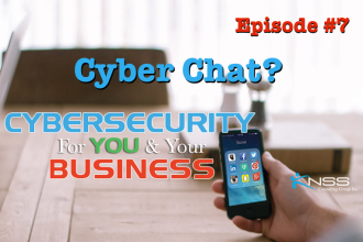 Cyber Chat Cybersecurity for You and Your Business Episode #7