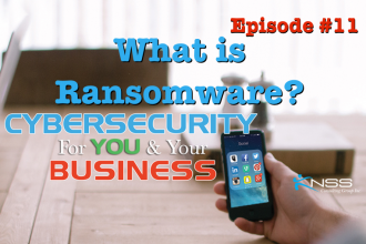 What is Ransomware? Cybersecurity For You and Your Business Episode #11