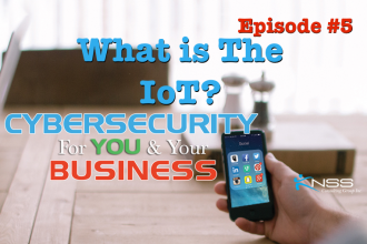 What is the IoT? Cybersecurity For You and Your Business Episode #5