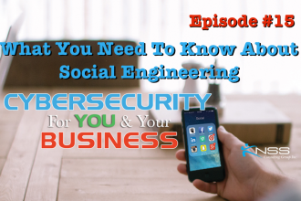 What You Need to Know About Social Engineering? – Cybersecurity For You & Your Business EP #15