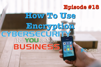 How to Use Encryption? – Cybersecurity For You and Your Business EP # 18