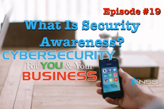 What Is Security Awareness? – Cybersecurity For You and Your Business EP # 19