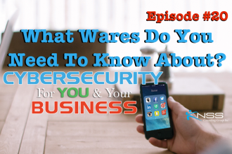What Wares Do You Need To Know About? Cybersecurity For You & Your Business EP20